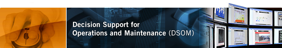 Decision Support for Operations and Maintenance (DSOM)