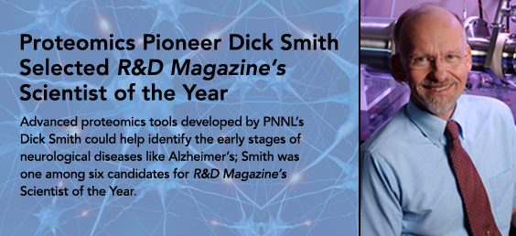 Dick Smith was named Scientist of the Year by R and D Magazine