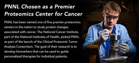PNNL Chosen as a Premier Proteomics Center for Cancer