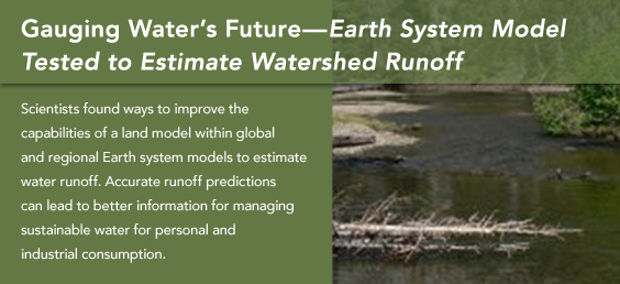 Gauging Water's Future—Earth System Model Tested to Estimate Watershed Runoff