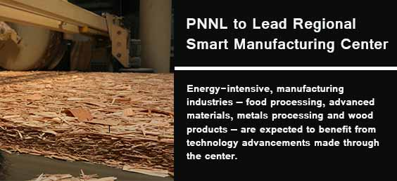 PNNL to Lead Regional Smart Manufacturing Center