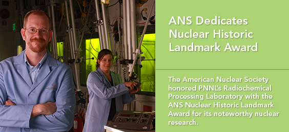 ANS Dedicates Nuclear Historic Landmark Award to PNNL