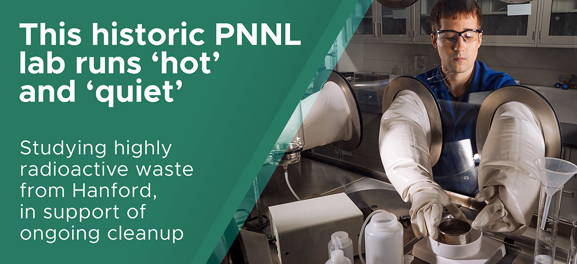 This historic PNNL lab runs 'hot' and 'quiet'