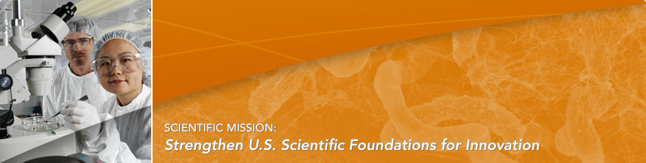 Scientific Mission: Strengthen U.S. Scientific Foundations for Innovation