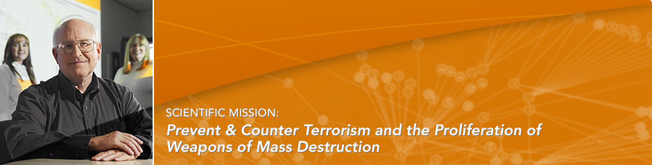 Scientific Mission: Prevent and Counter Acts of Terrorism and the Proliferation of Weapons of Mass Destruction