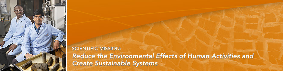 Scientific Mission: Reduce the environmental effects of human activities and create sustainable systems