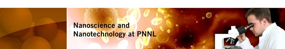 Nanoscience and Nanotechnology at PNNL